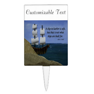 A Ship in Harbor is Safe Inspirational Quotation Cake Pick