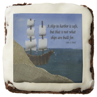 A Ship in Harbor is Safe Inspirational Quotation Chocolate Brownie