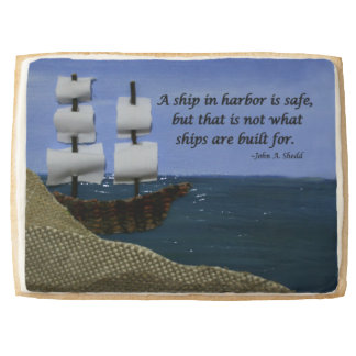 A Ship in Harbor is Safe Inspirational Quotation Jumbo Shortbread Cookie