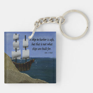A Ship in Harbor is Safe Inspirational Quotation Keychain