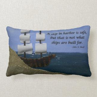 A Ship in Harbor is Safe Inspirational Quotation Lumbar Pillow
