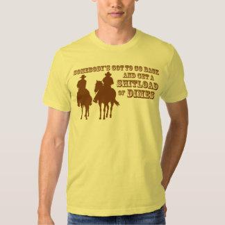 A SHITLOAD OF DIMES T-Shirt