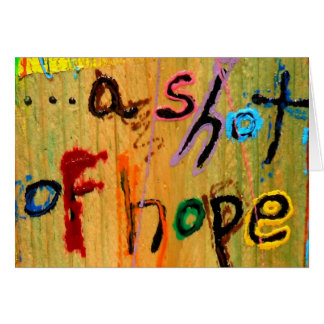 a shot of hope greeting cards