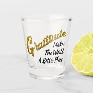 A Shot To Gratitude Gold Glitter Typography Shot Glass