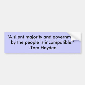 """""""A silent majority and government by the people... Car Bumper Sticker"""