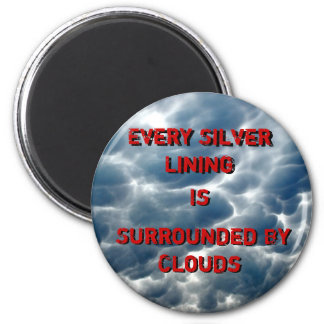 A Silver Lining 2 Inch Round Magnet