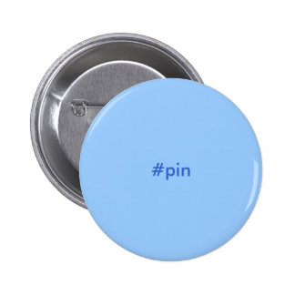 A simple PIN, hash tagged of course! Pinback Button