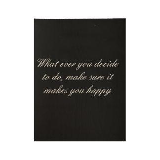 a simple wood poster with a life qoute