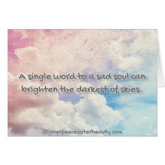 A single word to a sad soul... card