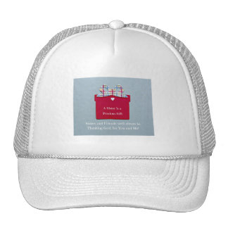 A Sister is a Precious Gift Trucker Hats