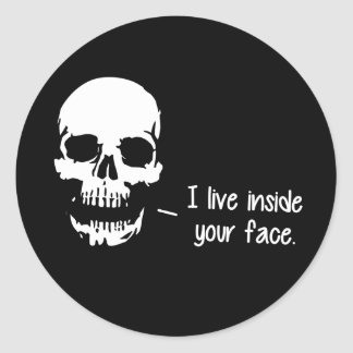 A Skull Lives Inside Your Face Round Sticker