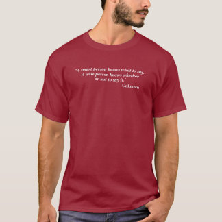 A Smart Person Vs. A Wise Person Quote T-Shirt