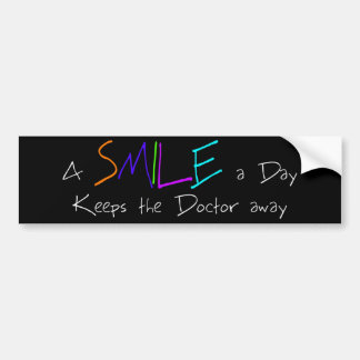A Smile a Day Keeps the Doctor Away Bumper Sticker