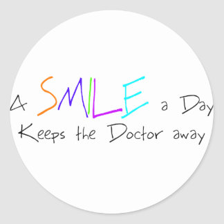 A Smile a Day Keeps the Doctor Away Classic Round Sticker