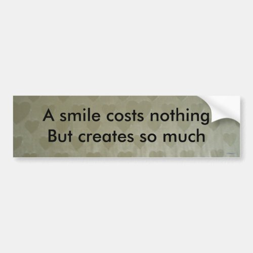 A smile costs nothing bumper sticker