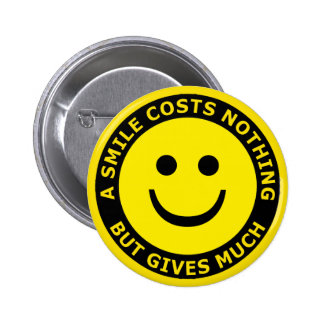 A Smile Costs Nothing, But Gives Much Buttons