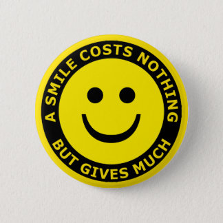 A Smile Costs Nothing, But Gives Much Pinback Button