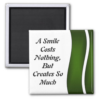 A Smile Costs Nothing Magnet
