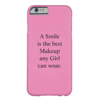 A smile is the best Makeup any girl can wear. Barely There iPhone 6 Case