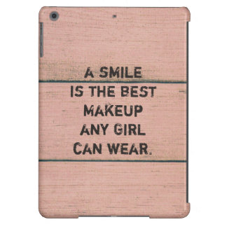 A smile is the best Makeup any girl can wear. iPad Air Cover