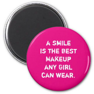 A smile is the best Makeup any girl can wear. Magnet