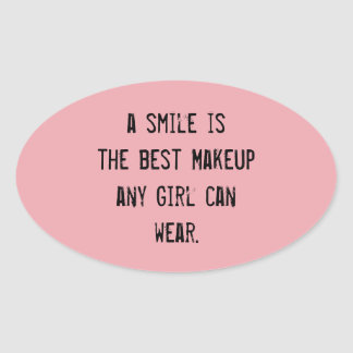 A smile is the best Makeup any girl can wear. Oval Sticker