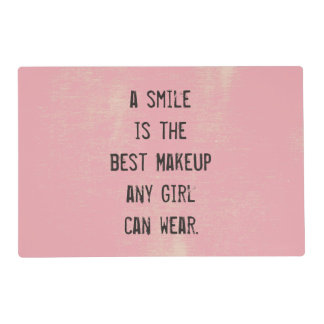 A smile is the best Makeup any girl can wear. Placemat
