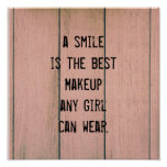 A smile is the best Makeup any girl can wear. Poster