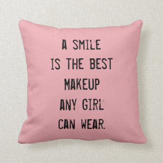 A smile is the best Makeup any girl can wear. Throw Pillow