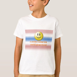 A smile makes the  world goes round T-Shirt