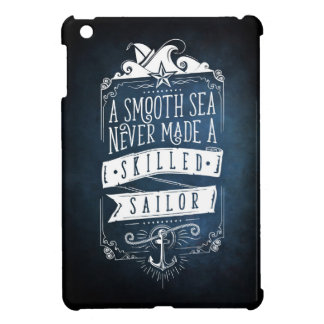 A smooth sea made never a skilled sailor