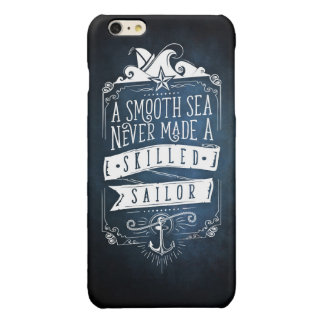 A smooth sea never larvae A skilled sailor Glossy iPhone 6 Plus Case