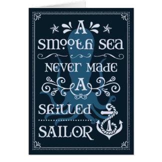 A Smooth Sea Never Made a Skilled Sailor Card