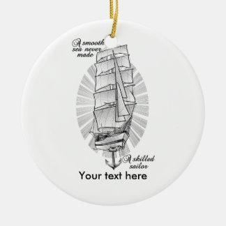 A smooth sea never made a skilled sailor ceramic ornament