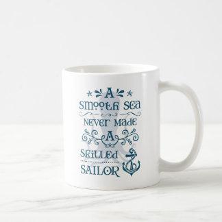 A Smooth Sea Never Made a Skilled Sailor Coffee Mug