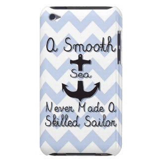 A Smooth Sea Never Made A Skilled Sailor iPod Case-Mate Cases