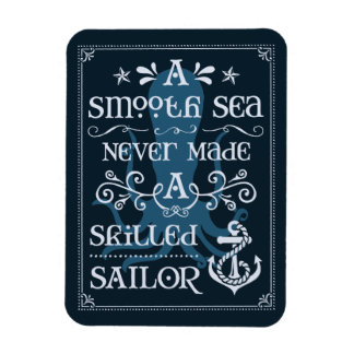 A Smooth Sea Never Made a Skilled Sailor Rectangular Photo Magnet