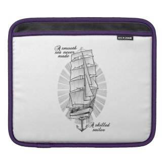 A smooth sea never made a skilled sailor sleeve for iPads