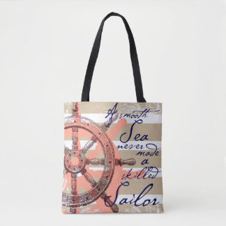 A Smooth Sea never made a skilled Sailor Tote Bag