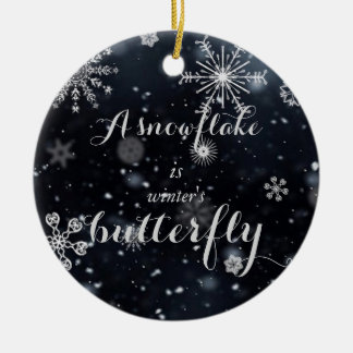 A snowflake is winter's butterfly quote ceramic ornament