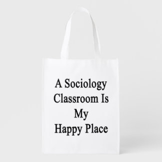 A Sociology Classroom Is My Happy Place Market Tote