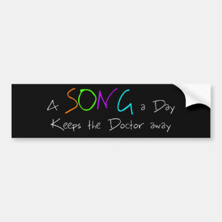 A Song a Day Keeps the Doctor Away Bumper Sticker
