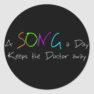 A Song a Day Keeps the Doctor Away Classic Round Sticker