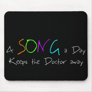 A Song a Day Keeps the Doctor Away Mouse Pad