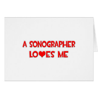 A Sonographer Loves Me Card