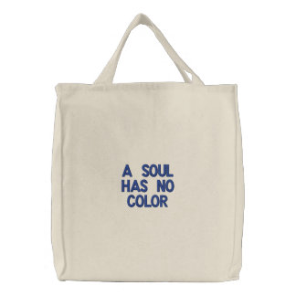 A Soul Has No Color Tote Embroidered Tote Bag