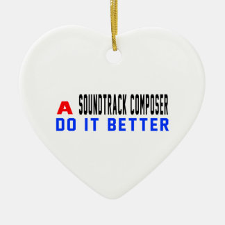 A Soundtrack composer Do It Better Ornament
