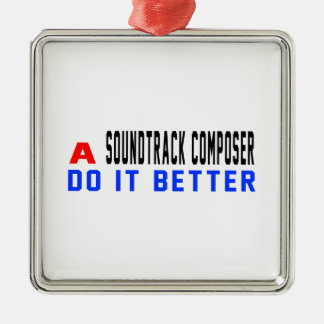 A Soundtrack composer Do It Better Christmas Tree Ornament