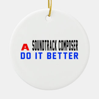 A Soundtrack composer Do It Better Christmas Ornaments