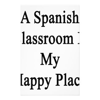 A Spanish Classroom Is My Happy Place Stationery